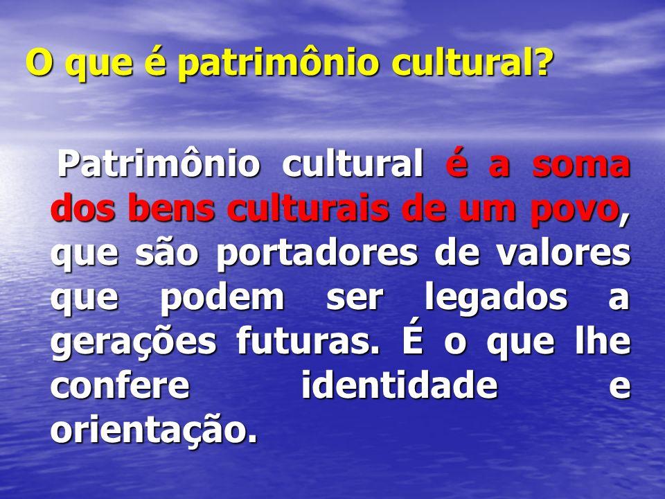 O que é patrimônio cultural