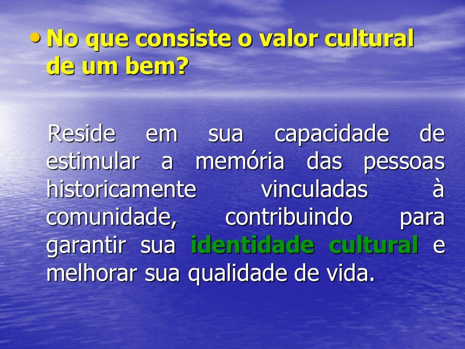 No que consiste o valor cultural de um bem