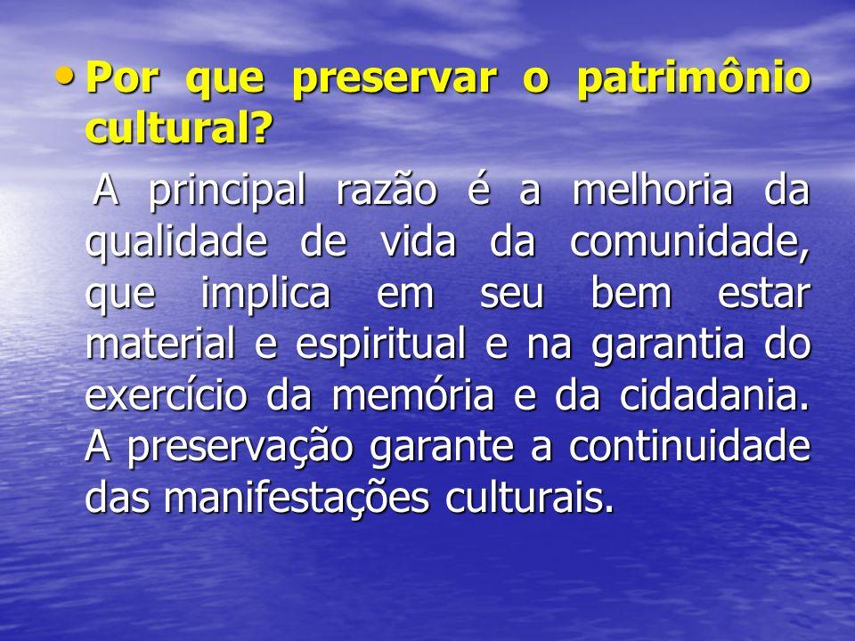 Por que preservar o patrimônio cultural