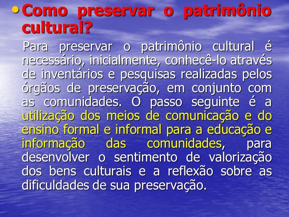 Como preservar o patrimônio cultural