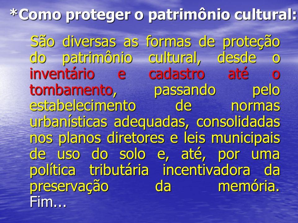 *Como proteger o patrimônio cultural:
