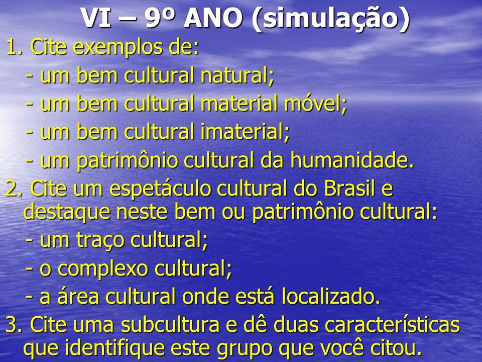 VI – 9º ANO (simulação) 1. Cite exemplos de:
