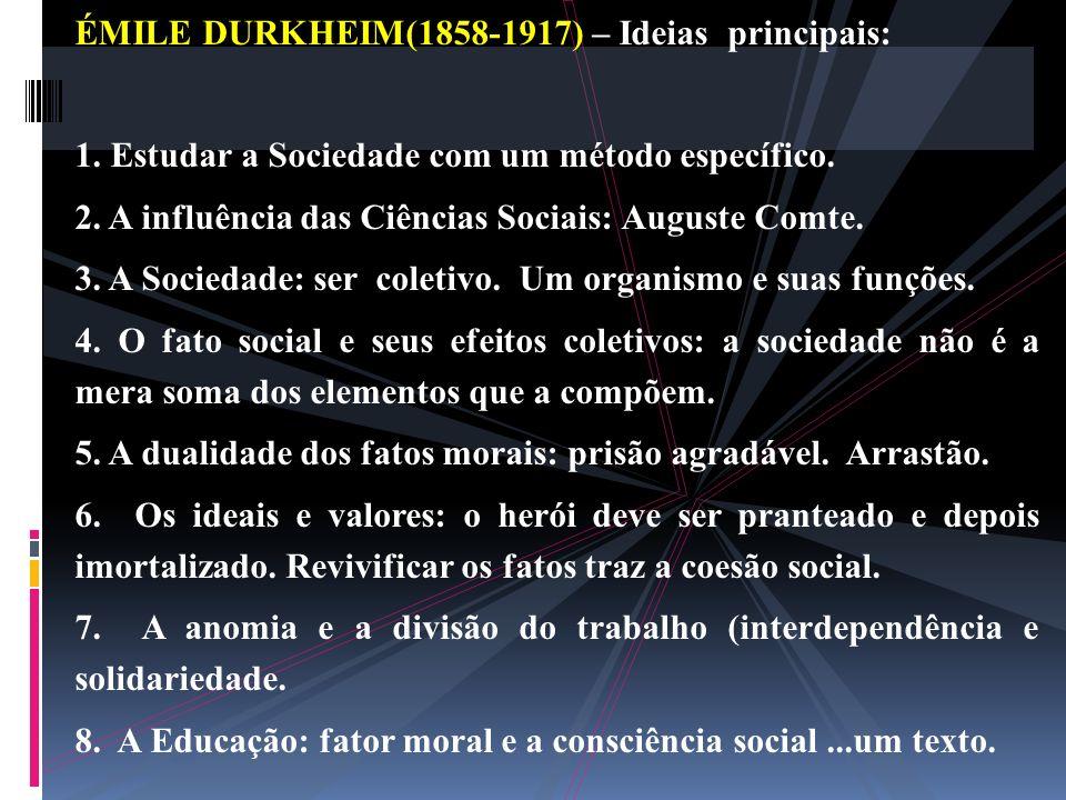 ÉMILE DURKHEIM(1858-1917) – Ideias principais: