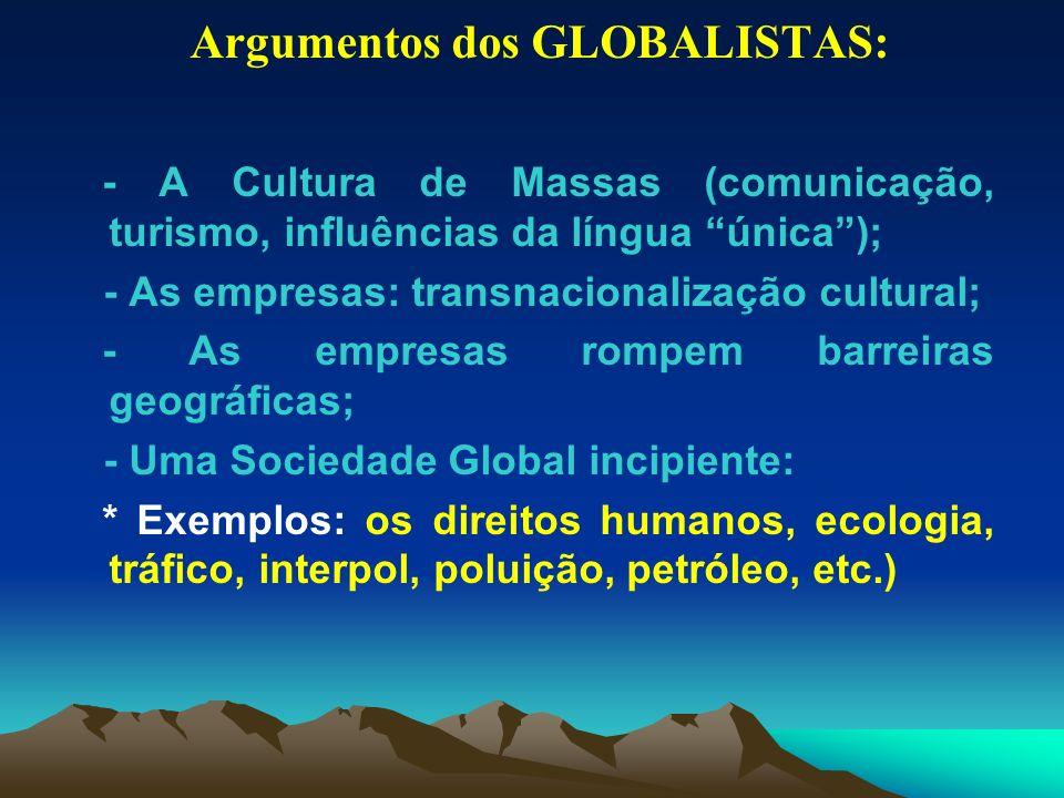 Argumentos dos GLOBALISTAS: