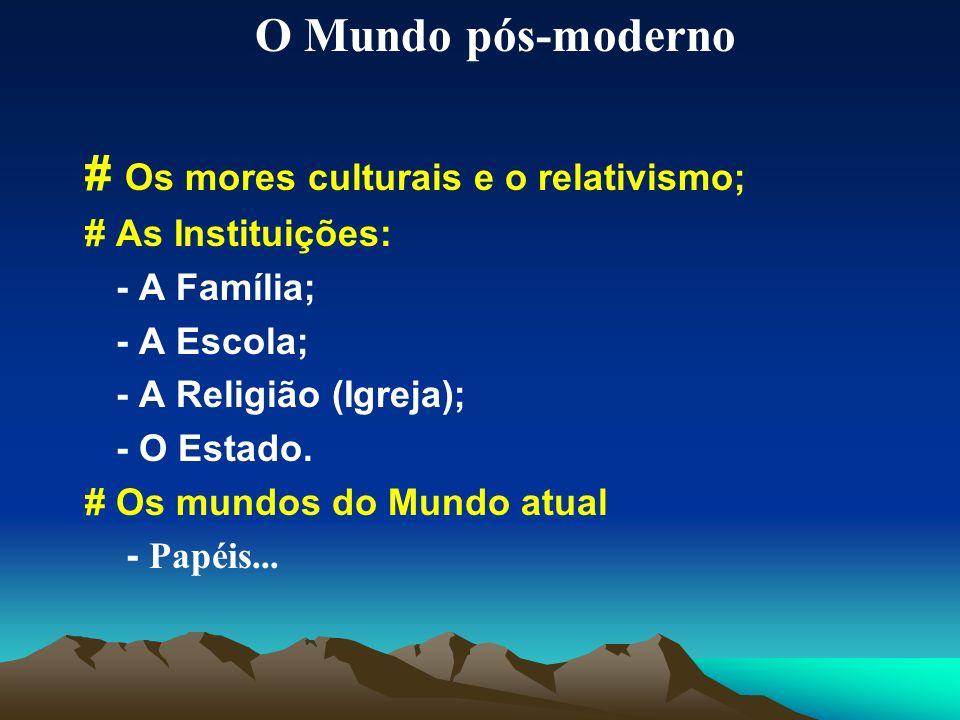 # Os mores culturais e o relativismo;