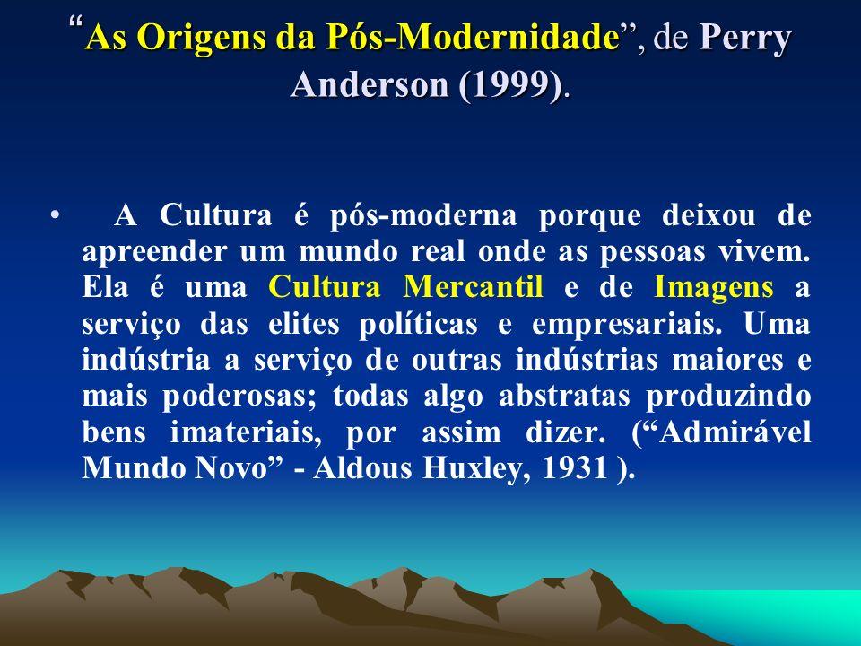 As Origens da Pós-Modernidade , de Perry Anderson (1999).