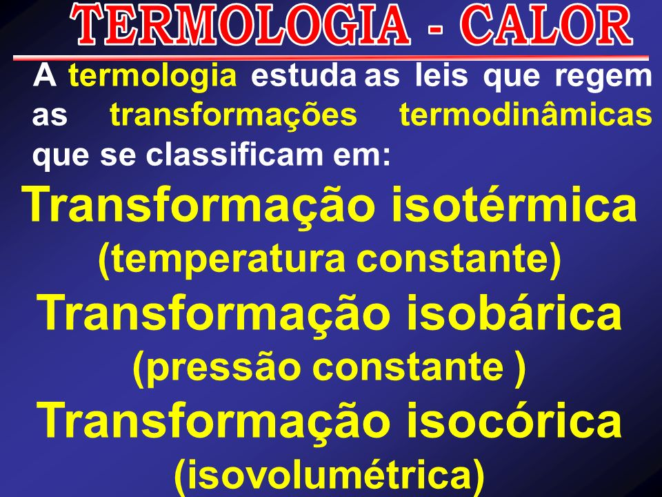 Transformação isotérmica Transformação isobárica