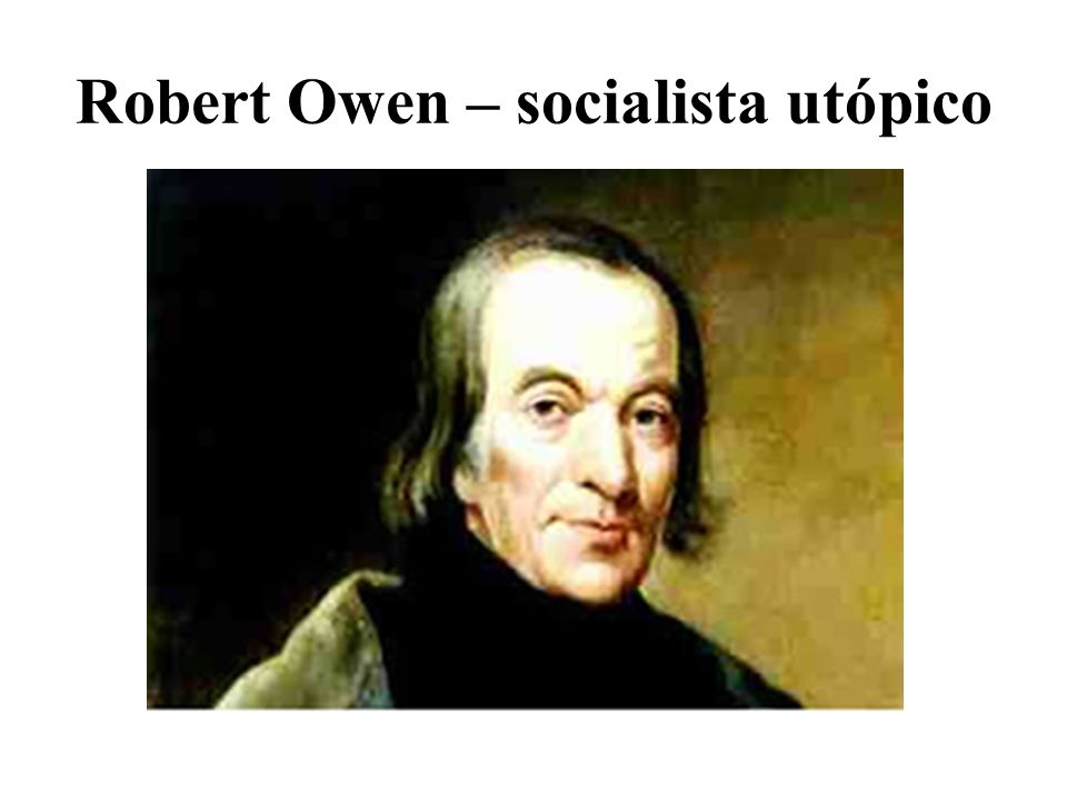 Robert Owen – socialista utópico