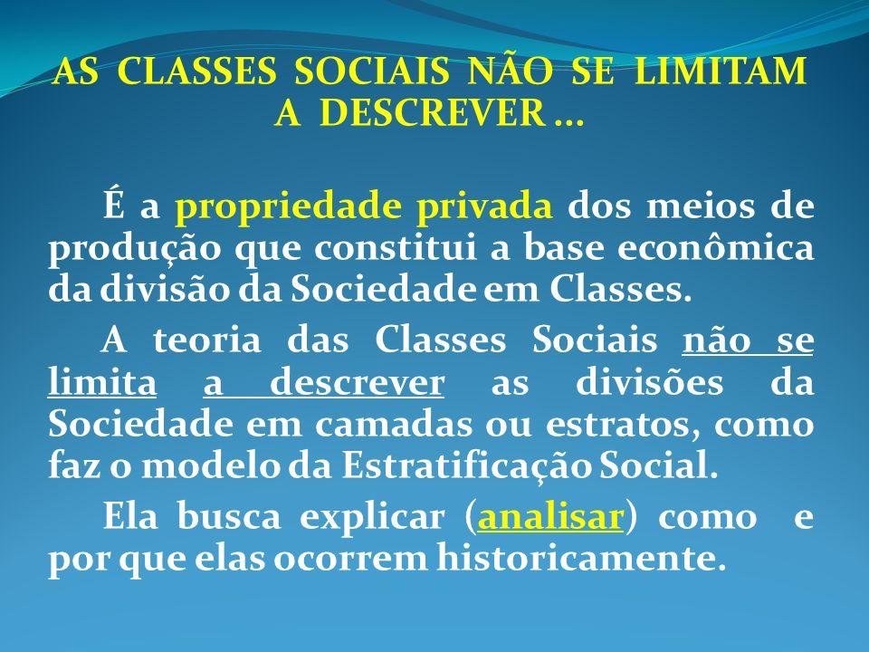 AS CLASSES SOCIAIS NÃO SE LIMITAM A DESCREVER ...
