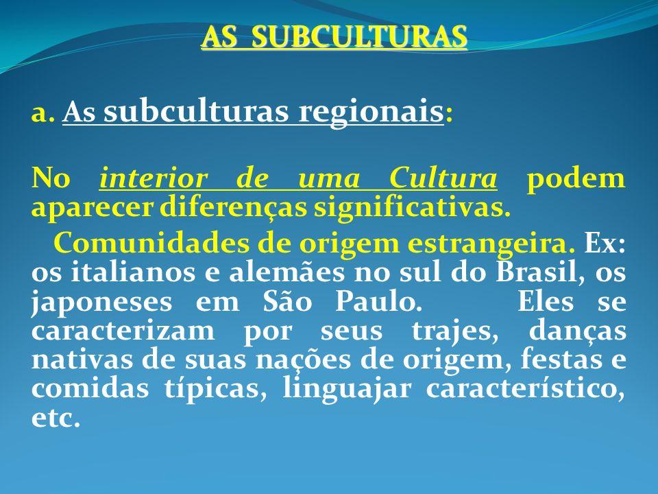 a. As subculturas regionais: