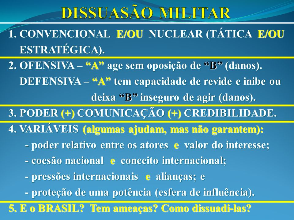 DISSUASÃO MILITAR 1. CONVENCIONAL E/OU NUCLEAR (TÁTICA E/OU