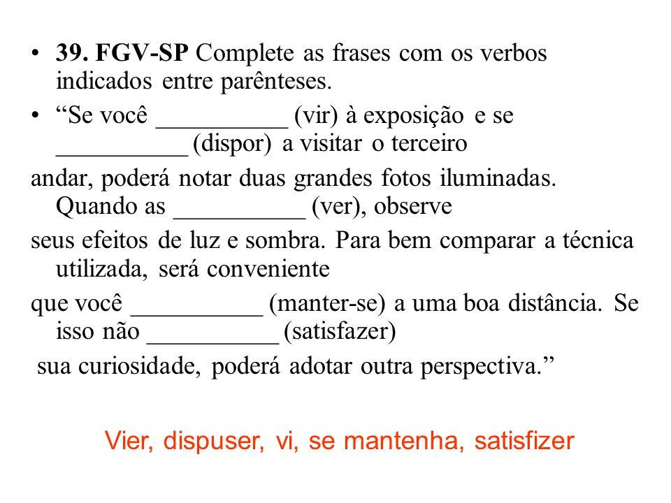 39. FGV-SP Complete as frases com os verbos indicados entre parênteses.