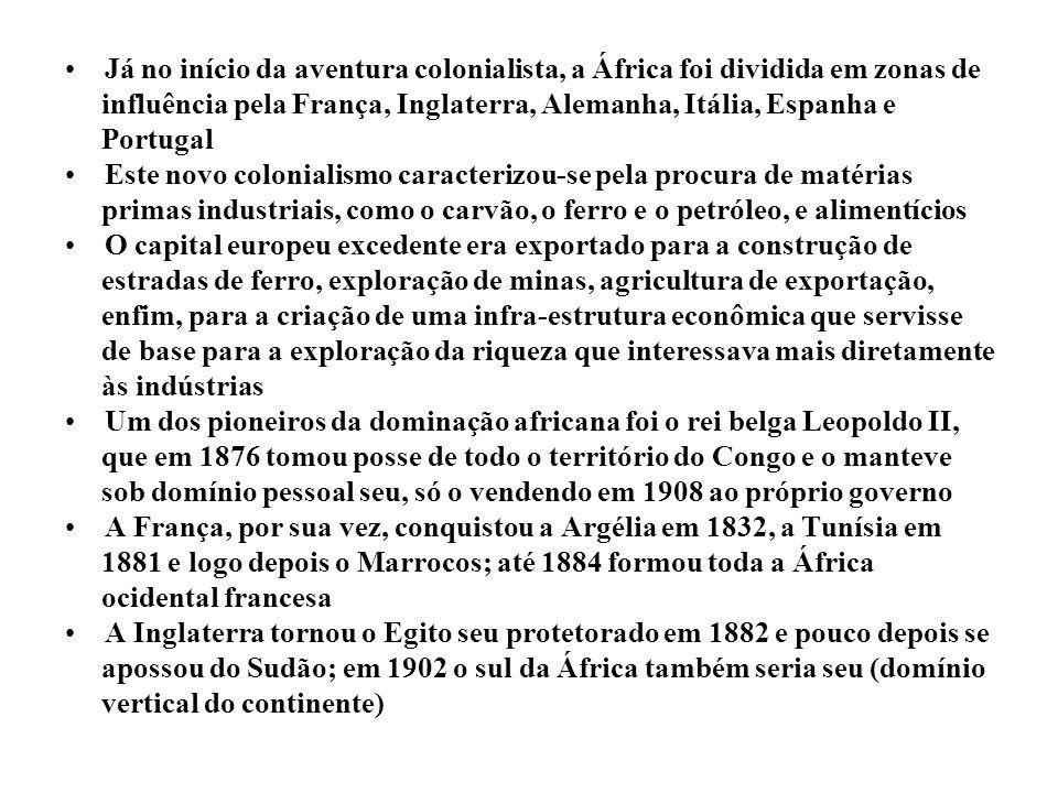 Já no início da aventura colonialista, a África foi dividida em zonas de