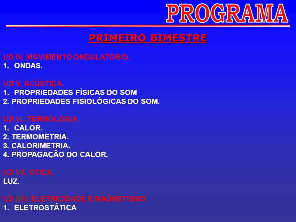 PROGRAMA PRIMEIRO BIMESTRE UD IV. MOVIMENTO ONDULATÓRIO. ONDAS.