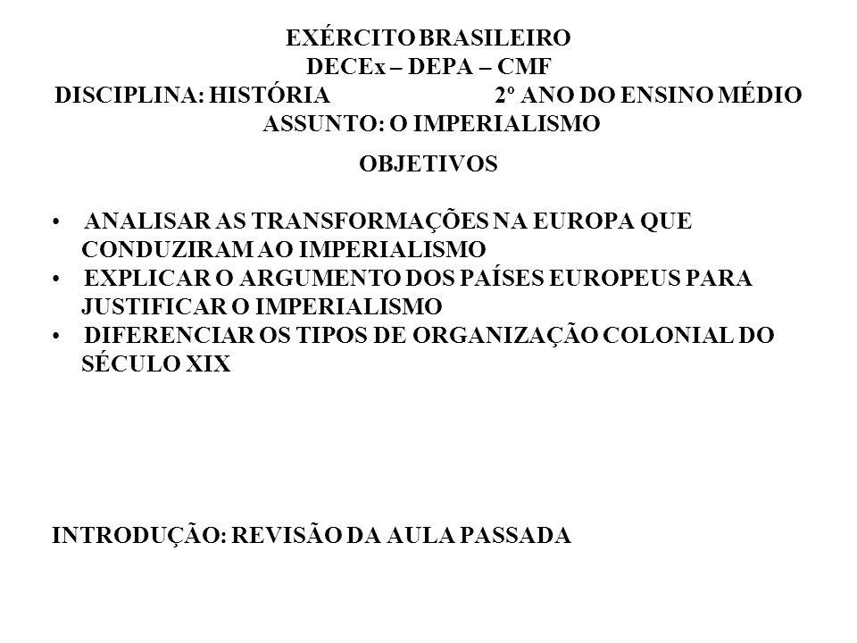 EXÉRCITO BRASILEIRO DECEx – DEPA – CMF DISCIPLINA: HISTÓRIA 2º ANO DO ENSINO MÉDIO ASSUNTO: O IMPERIALISMO