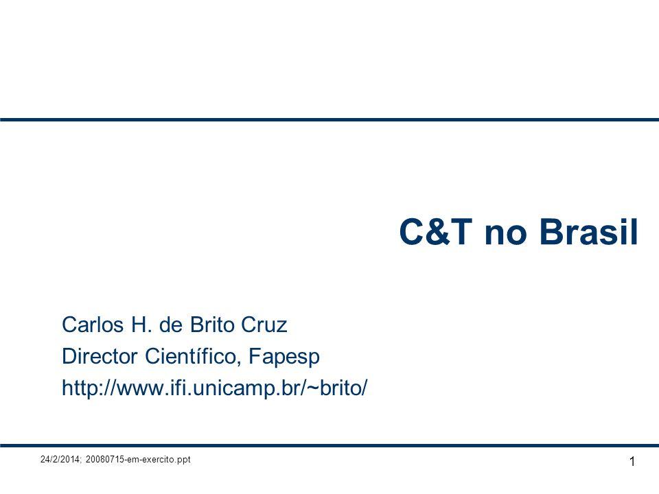 C&T no Brasil Carlos H. de Brito Cruz Director Científico, Fapesp