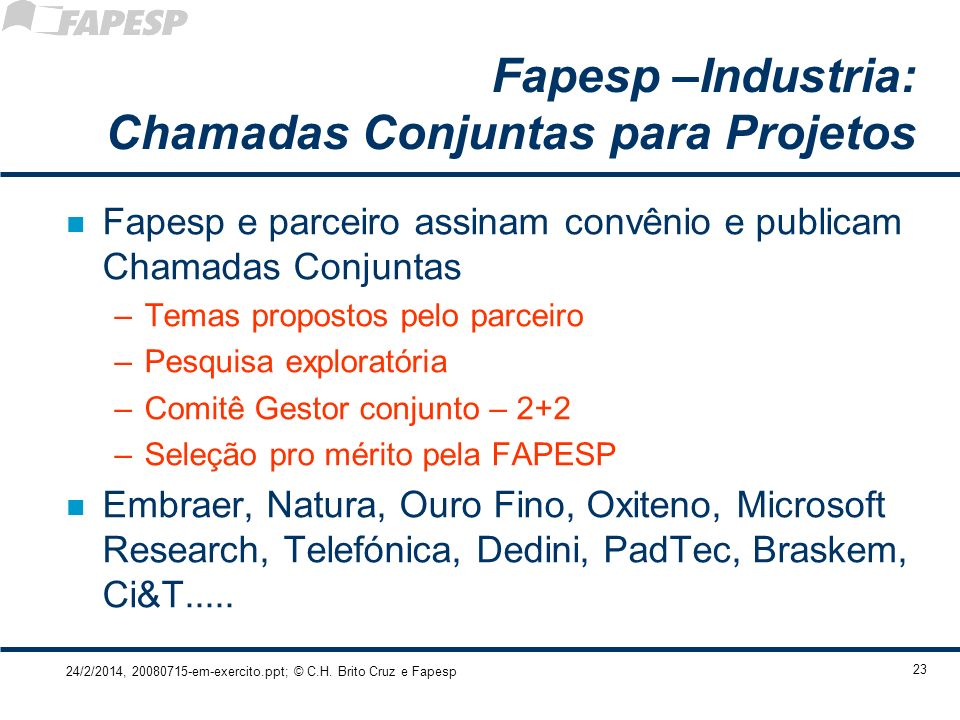 Fapesp –Industria: Chamadas Conjuntas para Projetos