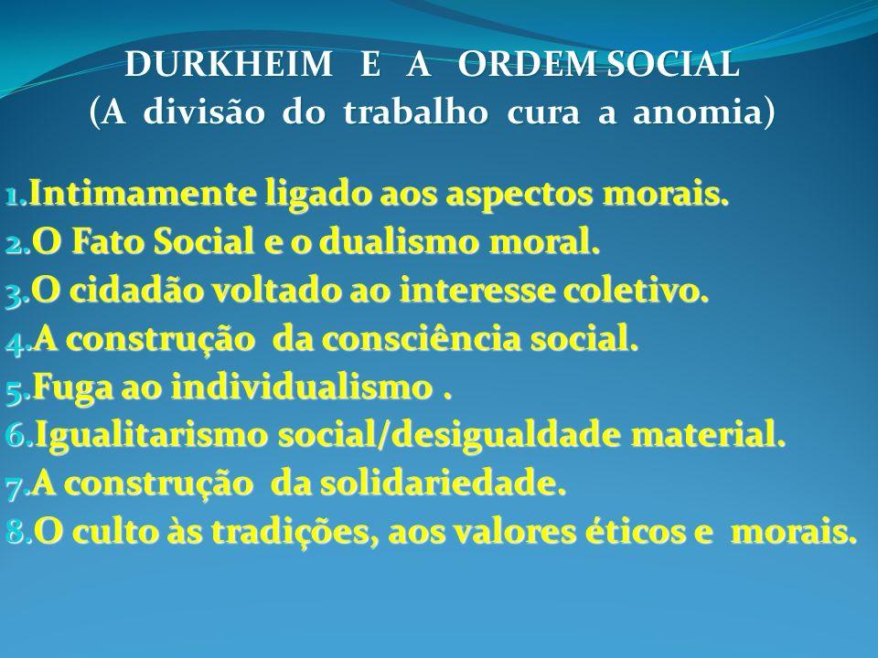 DURKHEIM E A ORDEM SOCIAL (A divisão do trabalho cura a anomia)