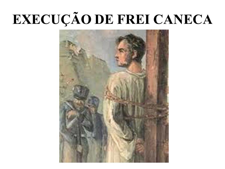 EXECUÇÃO DE FREI CANECA