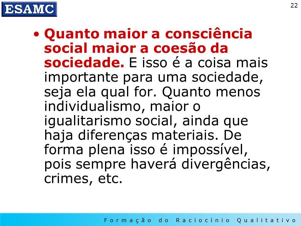 Quanto maior a consciência social maior a coesão da sociedade