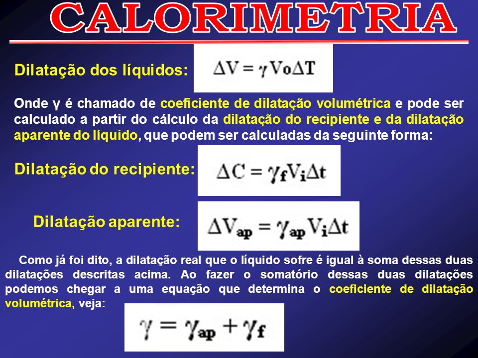 CALORIMETRIA Dilatação dos líquidos: Dilatação do recipiente: