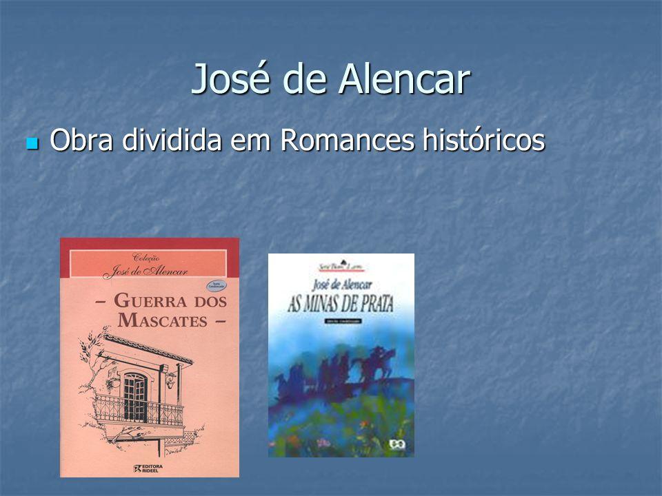José de Alencar Obra dividida em Romances históricos
