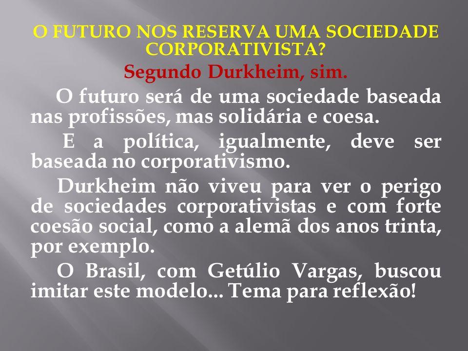 O FUTURO NOS RESERVA UMA SOCIEDADE CORPORATIVISTA