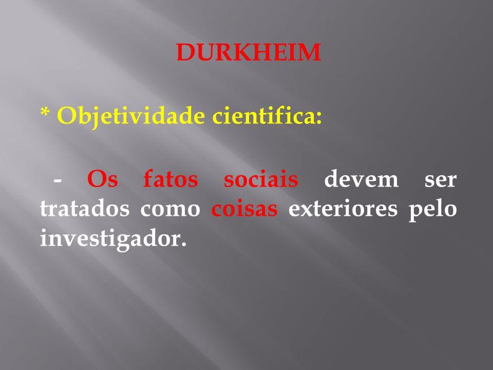 * Objetividade cientifica: