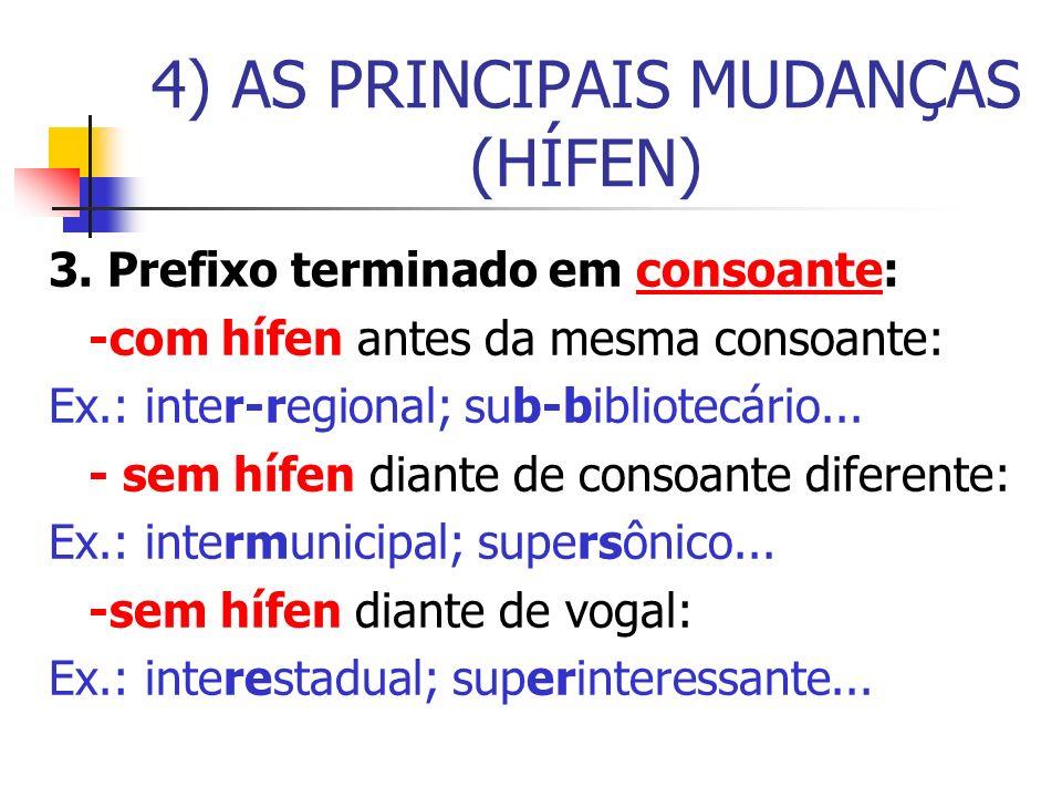 4) AS PRINCIPAIS MUDANÇAS (HÍFEN)