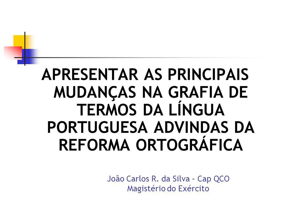 João Carlos R. da Silva – Cap QCO Magistério do Exército