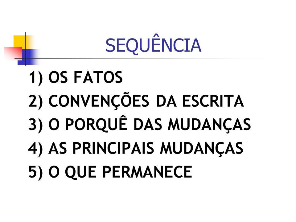SEQUÊNCIA 1) OS FATOS 2) CONVENÇÕES DA ESCRITA