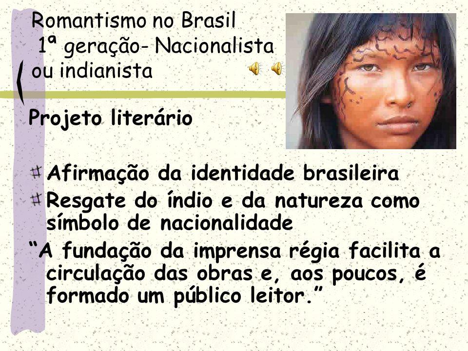 Romantismo no Brasil 1ª geração- Nacionalista ou indianista