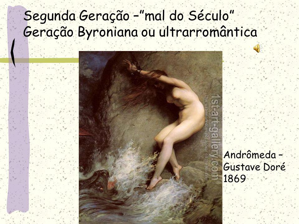 Segunda Geração – mal do Século Geração Byroniana ou ultrarromântica
