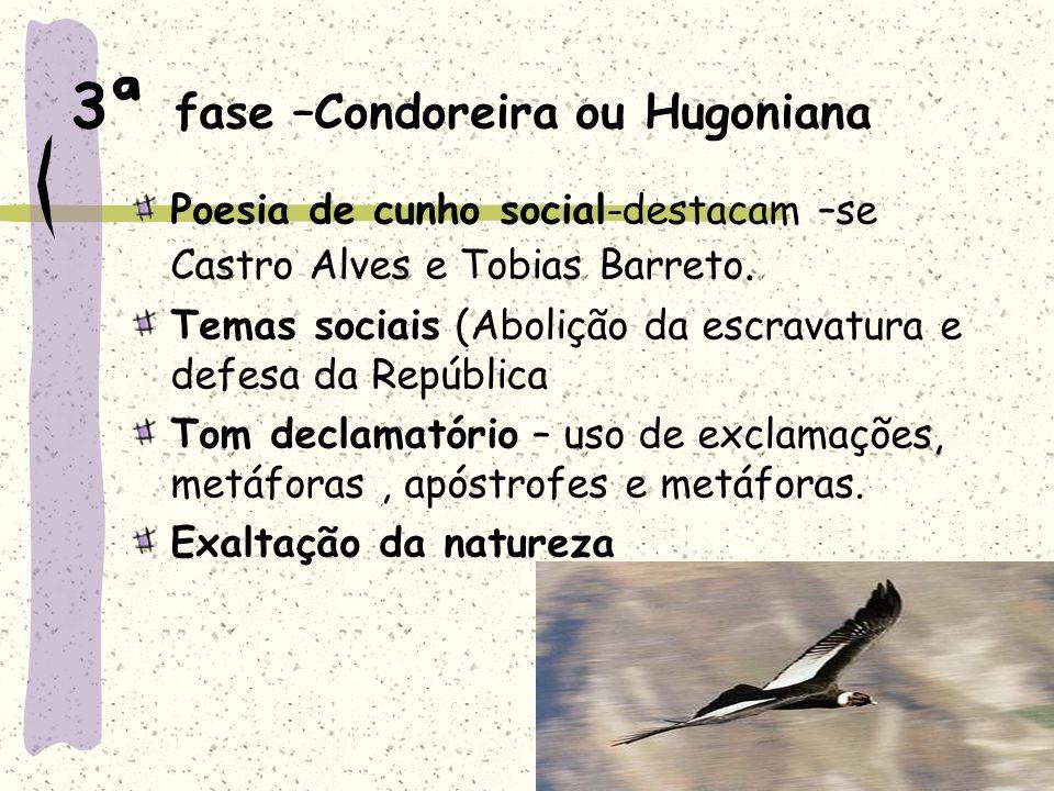 3ª fase –Condoreira ou Hugoniana