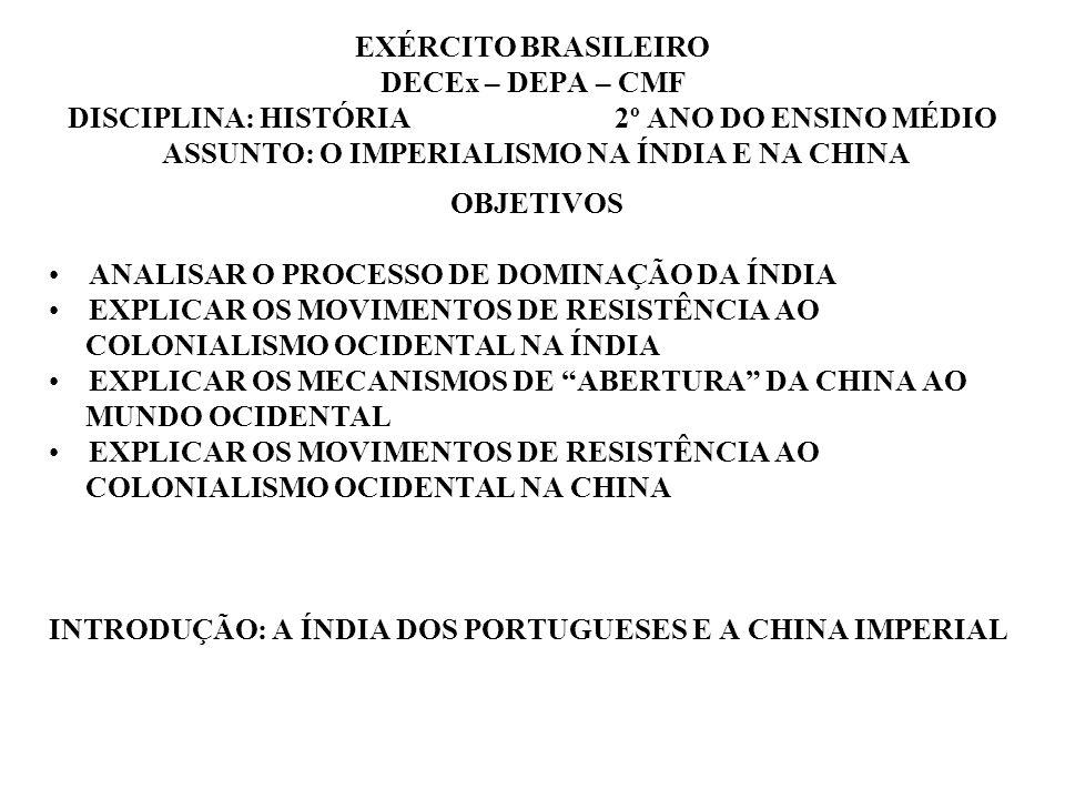 EXÉRCITO BRASILEIRO DECEx – DEPA – CMF DISCIPLINA: HISTÓRIA 2º ANO DO ENSINO MÉDIO ASSUNTO: O IMPERIALISMO NA ÍNDIA E NA CHINA