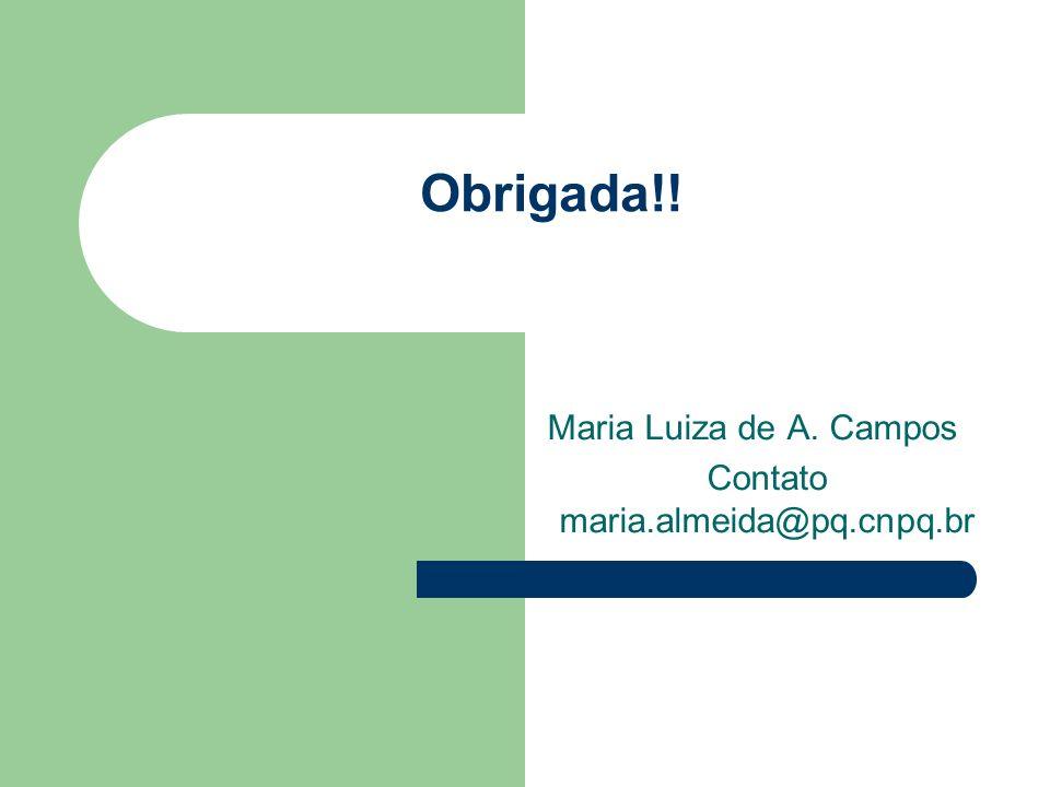 Maria Luiza de A. Campos Contato maria.almeida@pq.cnpq.br