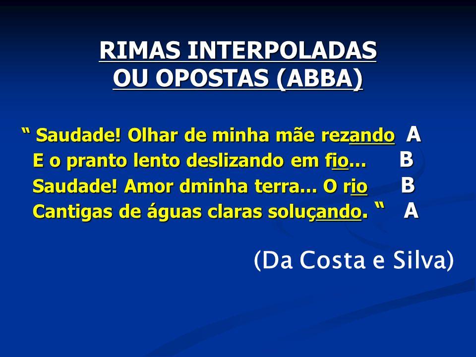 RIMAS INTERPOLADAS OU OPOSTAS (ABBA)