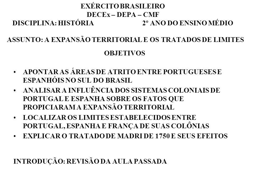 EXÉRCITO BRASILEIRO DECEx – DEPA – CMF DISCIPLINA: HISTÓRIA 2º ANO DO ENSINO MÉDIO ASSUNTO: A EXPANSÃO TERRITORIAL E OS TRATADOS DE LIMITES