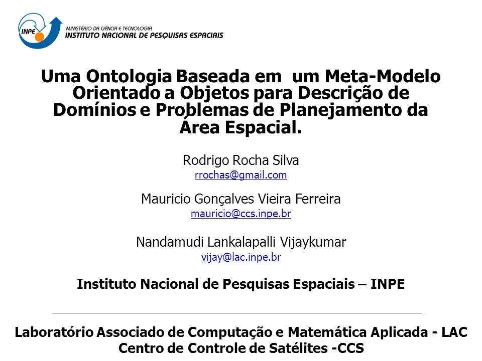 Uma Ontologia Baseada em um Meta-Modelo Orientado a Objetos para Descrição de Domínios e Problemas de Planejamento da Área Espacial.