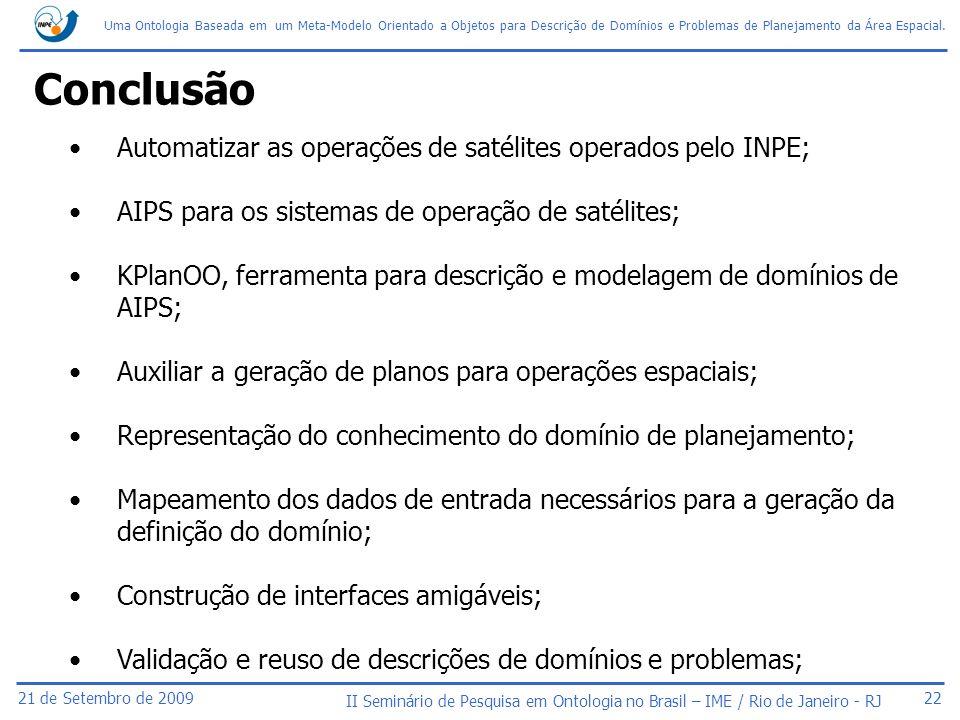 Conclusão Automatizar as operações de satélites operados pelo INPE;