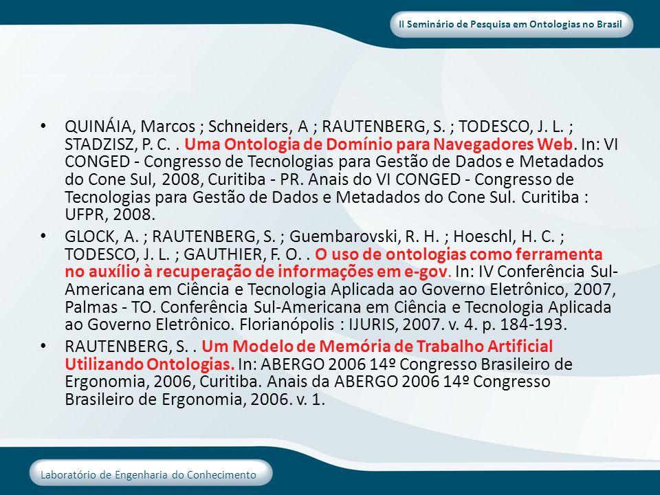QUINÁIA, Marcos ; Schneiders, A ; RAUTENBERG, S. ; TODESCO, J. L