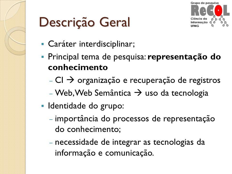 Descrição Geral Caráter interdisciplinar;