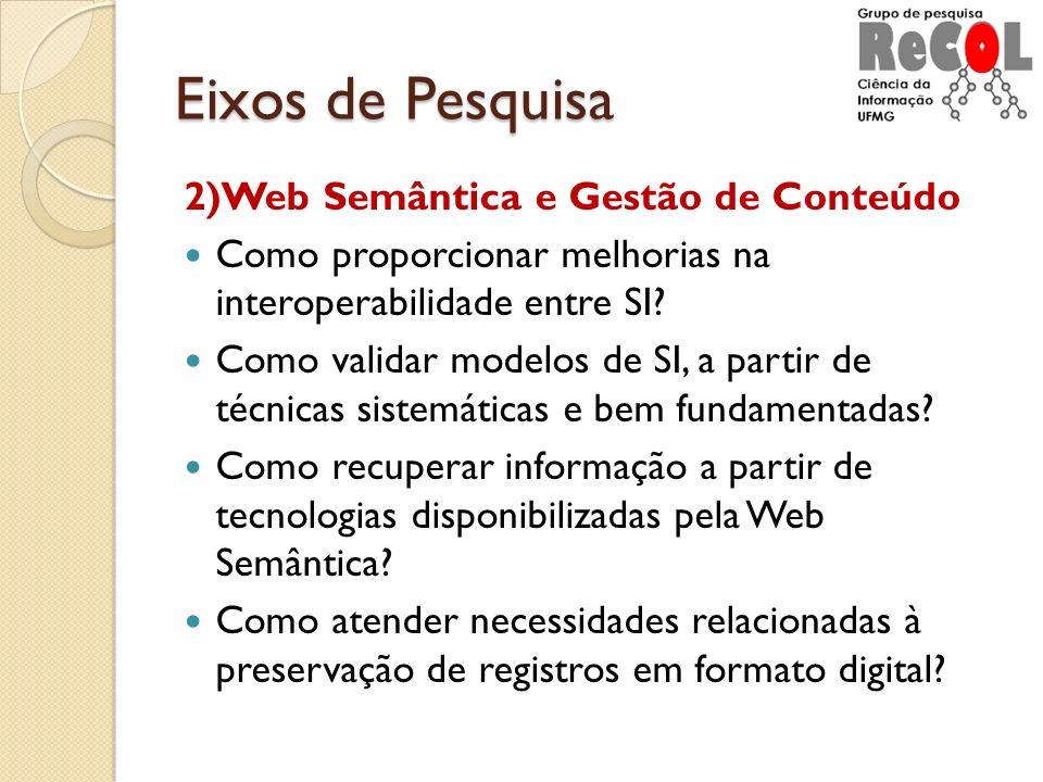 Eixos de Pesquisa 2)Web Semântica e Gestão de Conteúdo