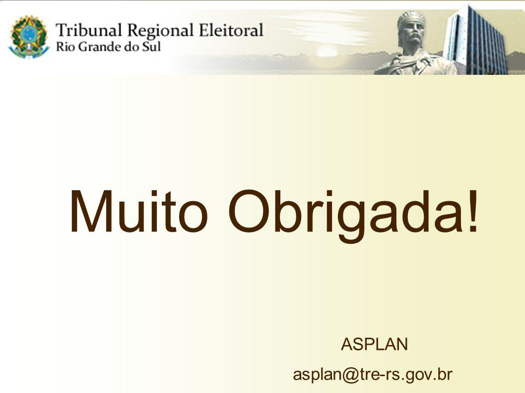 Muito Obrigada! ASPLAN asplan@tre-rs.gov.br