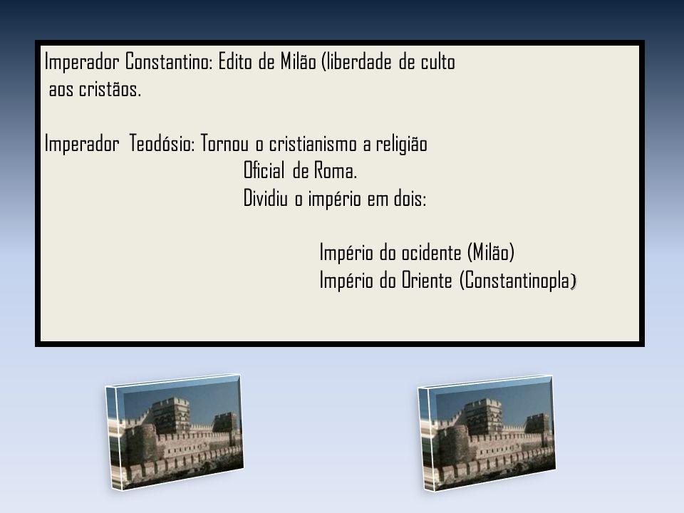 Imperador Constantino: Edito de Milão (liberdade de culto