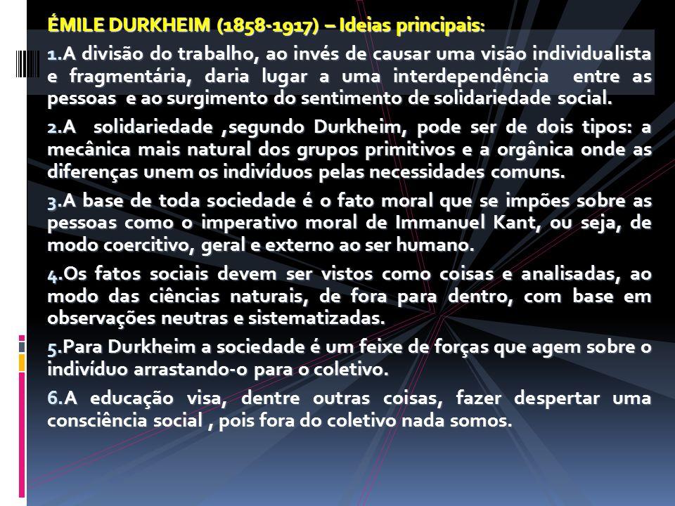 ÉMILE DURKHEIM (1858-1917) – Ideias principais: