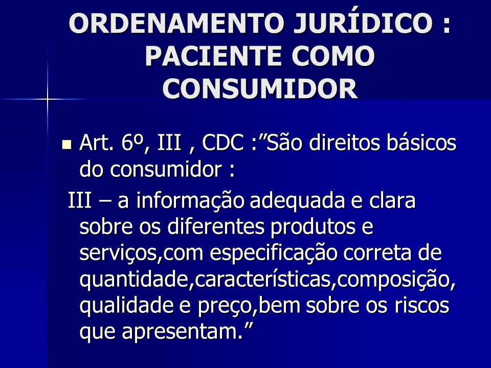 ORDENAMENTO JURÍDICO : PACIENTE COMO CONSUMIDOR