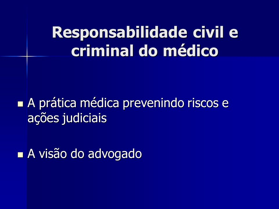 Responsabilidade civil e criminal do médico