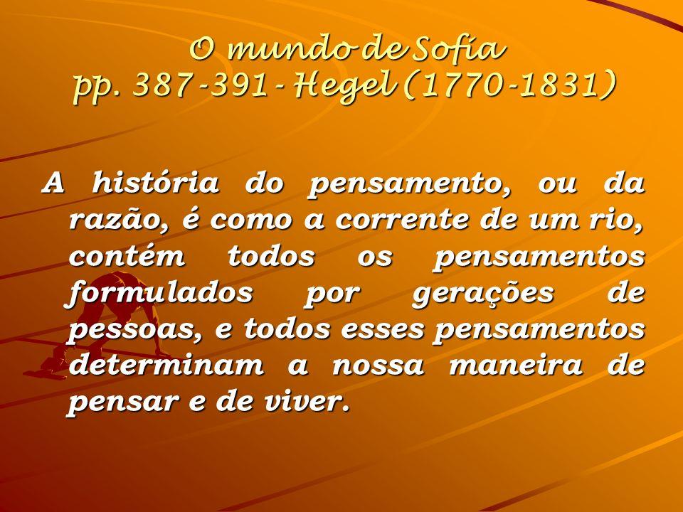 O mundo de Sofia pp. 387-391- Hegel (1770-1831)