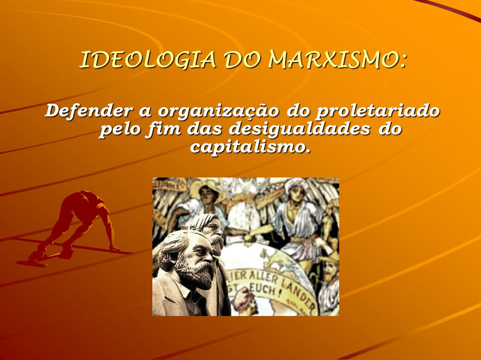 IDEOLOGIA DO MARXISMO: